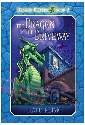 Dragon Keepers: 2: The Dragon In The Driveway - Kate Klimo