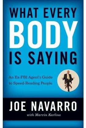What Every Body Is Saying - Joe Navarro / Marvin Karlins