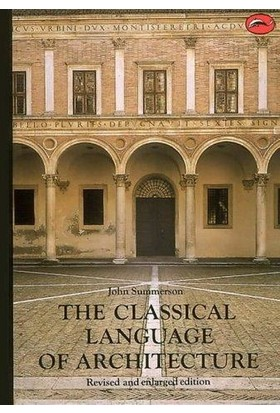 Classical Language Of Architecture - John Summerson
