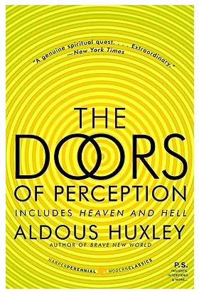The Doors Of Perception, Heaven And Hell - Aldous Huxley