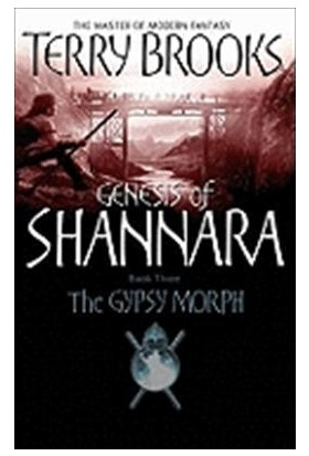 The Gypsy Morph (Genesis Of Shannara 3) - Terry Brooks