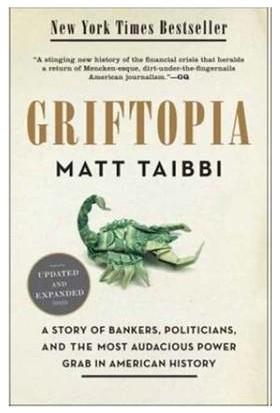 Griftopia - Matt Taibbi