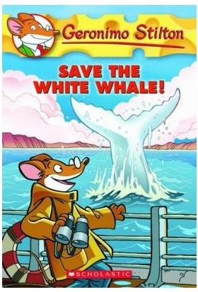 Save The White Whale (Geronimo Stilton 45) - Geronimo Stilton