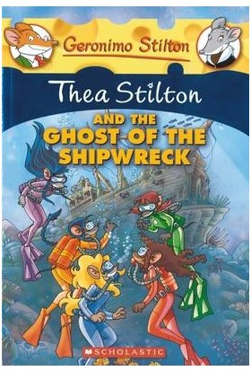 Thea Stilton And The Ghost Of The Shipwreck - Thea Stilton