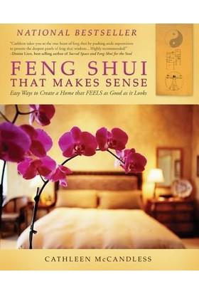 Feng Shui That Makes Sense - Cat Mccandless