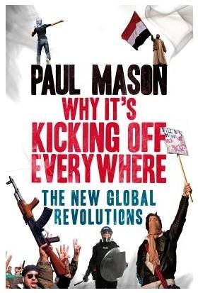 Why It's Kicking Off Everywhere - Paul Mason
