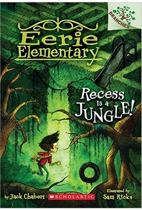 Recess Is A Jungle (Eerie Elementary 3) - Jack Chabert