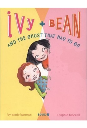 Ivy And Bean 2: The Ghost That Had To Go - Annie Barrows - Sophie Blackall