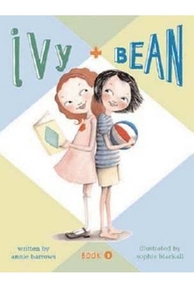 Ivy And Bean 1: Ivy And Bean - Annie Barrows - Sophie Blackall
