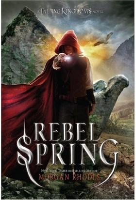 Rebel Spring (Fallen Kingdoms 2) - Morgan Rhodes