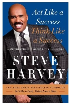 Act Like A Success, Think Like A Success - Steve Harvey