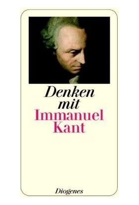 Denken Mit Immanuel Kant - Immanuel Kant