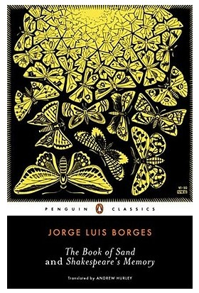 Book Of Sand And Shakespeare's Memory - Jorge Luis Borges