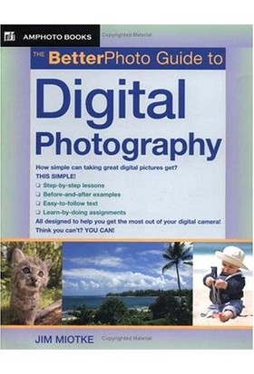 The Better Photo Guide To Digital Photography - Jim Miotke