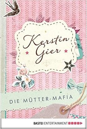 Die Mütter-Mafia - Kerstin Gier