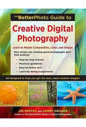 Better Photo Guide To Creative Digital Photography - Jim Miotke
