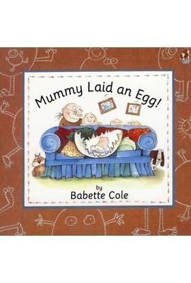 Mummy Laid An Egg - Babette Cole