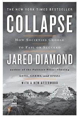 Collapse: How Societies Choose To Fail - Jared Diamond