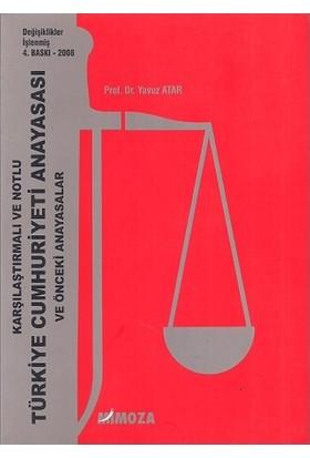 Karşılaştırmalı Ve Notlu Türkiye Cumhuriyeti Anayasası Ve Önceki Anayasalar