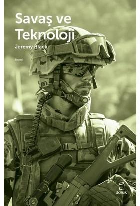 Savaş Ve Teknoloji - Jeremy Black