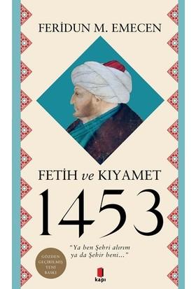 Fetih Ve Kıyamet 1453 - Feridun M. Emecen