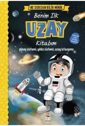 Ne Sorsan Bilir Minik - Benim İlk Uzay Kitabım - M. Sacide Kafalı