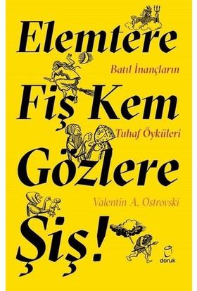 Elemtere Fiş Ke Gözlere Şiş - Valentin A.Ostrovski