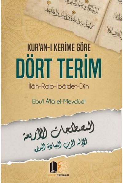 Kur'anı Kerime Göre Dört Terim - Ebu'L Â'Lâ Elmevdûdî