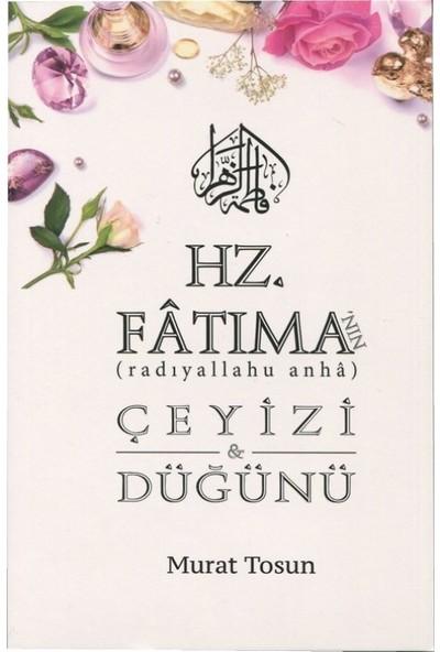 Hz. Fatıma'Nın Çeyizi Ve Düğünü - Murat Tosun