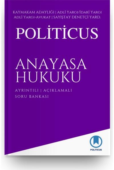 Politicus Anayasa Hukuku Ayrıntılı Açıklamalı Soru Bankası