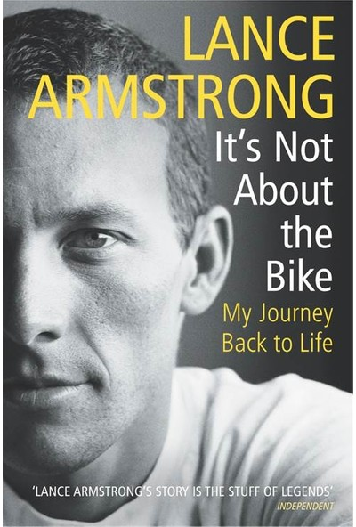 It's Not About The Bike - Lance Armstrong