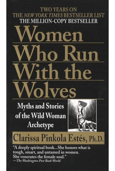 Women Who Run with the Wolves - Clarissa Pinkola