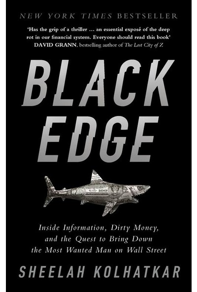 Black Edge: Inside Information, Dirty Money, And The Quest To Bring Down The Most Wanted Man On Wall Street - Sheelah Kolhatkar