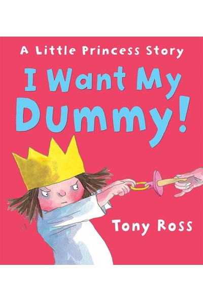 I Want My Dummy - Tony Ross