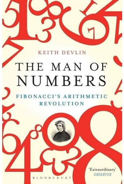 The Man of Numbers: Fibonacci's Arithmetic Revolution - Keith Devlin