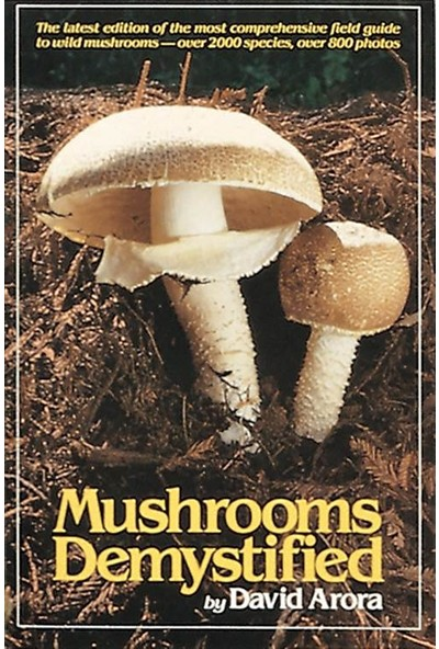 Mushrooms Demystified : A Comprehensive Guide to Wild Mushrooms - David Arora