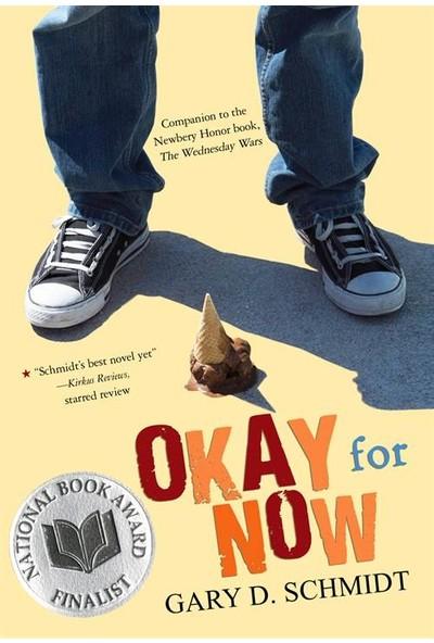 Okay For Now - Gary D. Schmidt