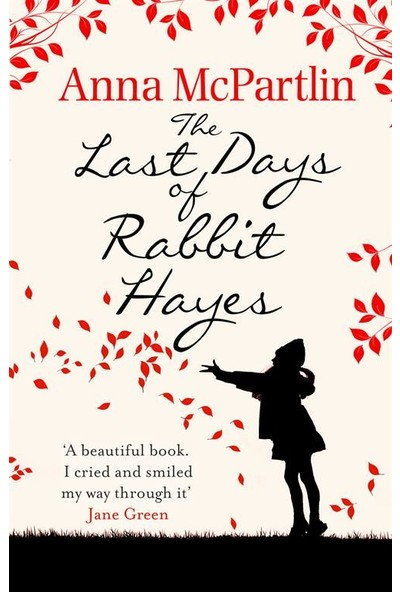 The Last Days of Rabbit Hayes - Anna Mc Partlin