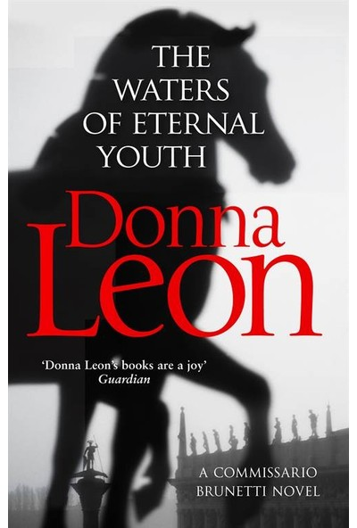 The Waters of Eternal Youth (Brunetti 25) - Donna Leon