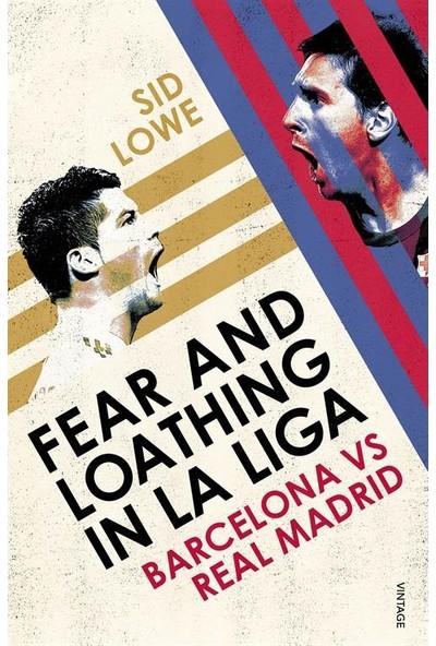 Fear and Loathing in La Liga - Sid Lowe