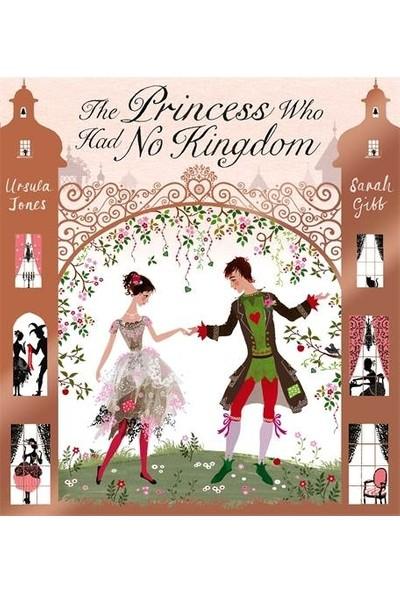 The Princess Who Had No Kingdom - Ursula Jones