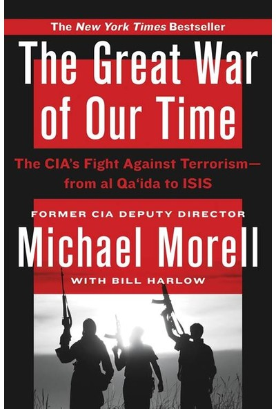 The Great War of Our Time:The CIA's War Against Terrorism - Michael Morell