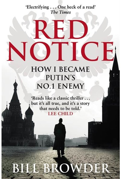 Red Notice: How I Became Putin's No. 1 Enemy - Bill Browder