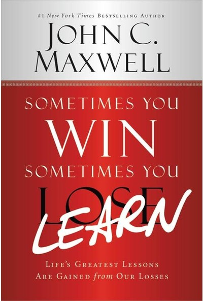 Sometimes You Win, Sometimes You Learn - John C. Maxwell