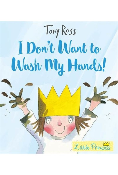 I Don't Want To Wash My Hands - Tony Ross