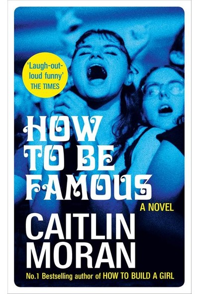 How To Be Famous - Caitlin Moran