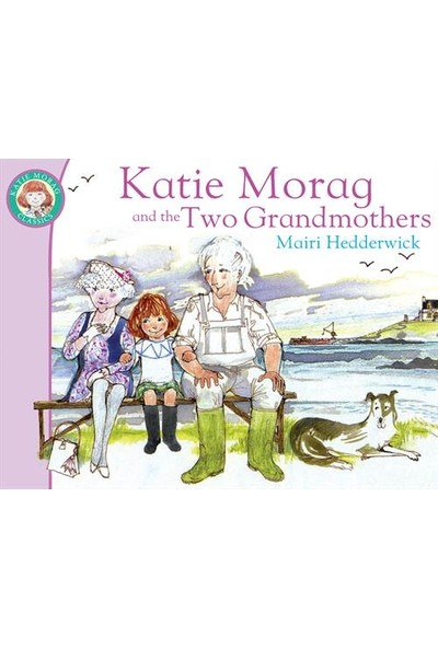 Katie Morag And The Two Grandmothers - Mairi Hedderwick