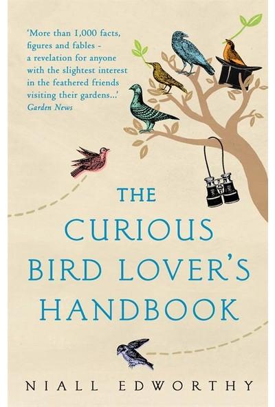 The Curious Bird Lover's Handbook - Niall Edworthy
