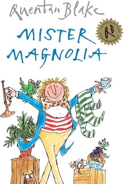 Mister Magnolia - Quentin Blake