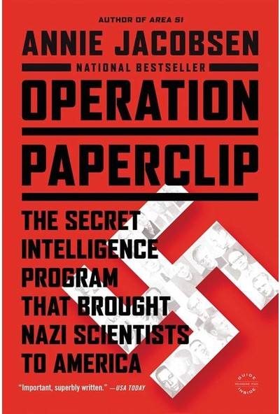 Operation Paperclip: The Secret Intelligence Program That Brought Nazi Scientists to Amerika - Annie Jacobsen